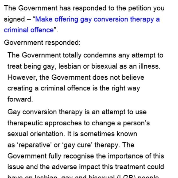 UK Government condemns conversion 'therapy' (by which a charlatan pretends to attempt to make LGBTQ people straight) admits it has no benefits (because it encourages viewing being LGBTQ as something that can/should be 'fixed' an incredibly outdated medical belief) but refuses to criminalise it.  Are you kidding me? #LGBTQ #queer #ukgov #conversiontherapy
