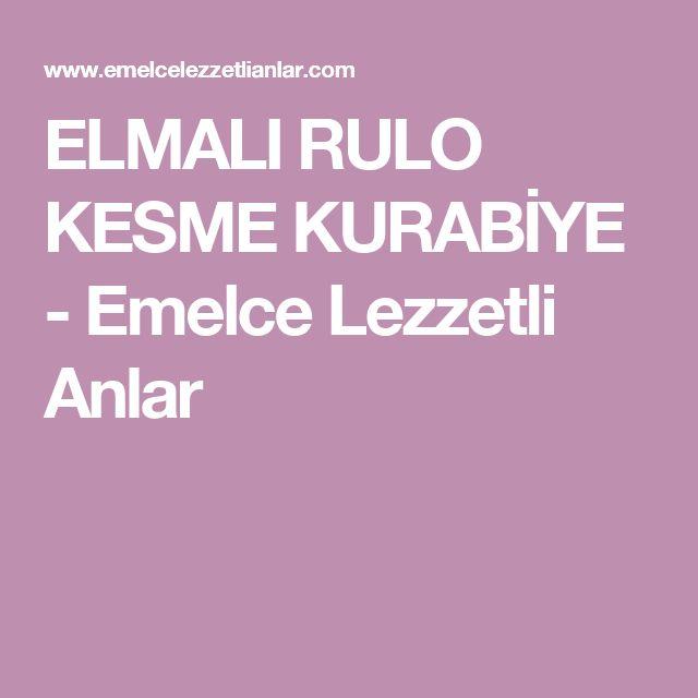 ELMALI RULO KESME KURABİYE - Emelce Lezzetli Anlar
