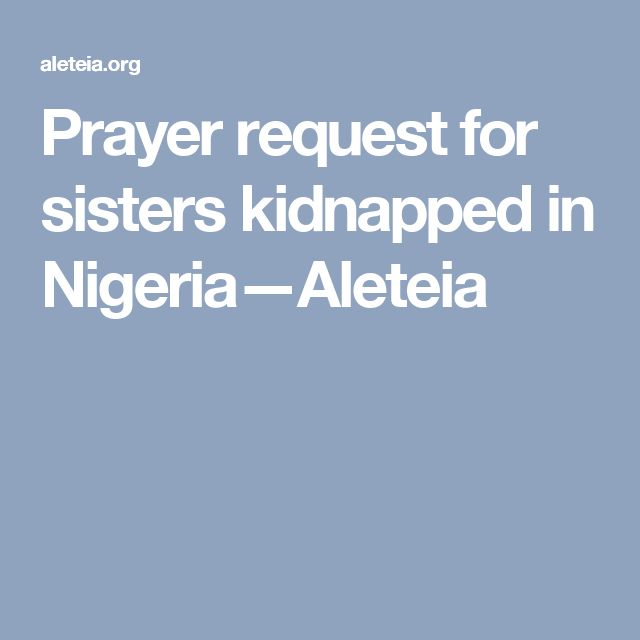 Prayer request for sisters kidnapped in Nigeria—Aleteia