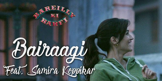 Check out the #Song #Lyrics from the #Hindi #Movie #BareillyKiBarfi #bairaagi only at Blog Vertex!!  #Bollywood #acting #film #actor #acting #drama #Kirti_Sanon #Ayushman #Dance #Emotions