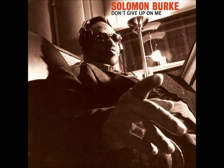 Don't Give Up on Me is a studio album by R&B/Soul singer Solomon Burke, recorded and released in 2002 on Fat Possum Records. The album won the MOJO Award for...