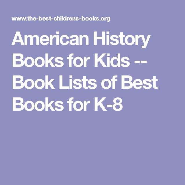 American History Books for Kids -- Book Lists of Best Books for K-8