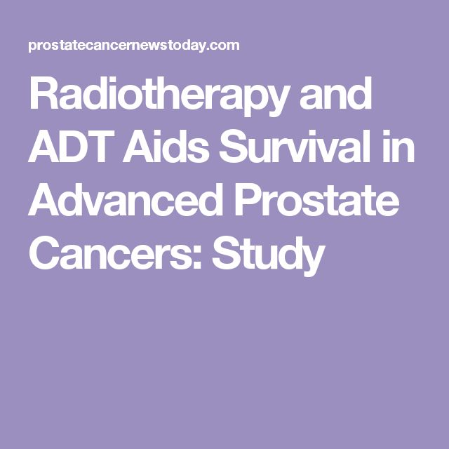 Radiotherapy and ADT Aids Survival in Advanced Prostate Cancers: Study