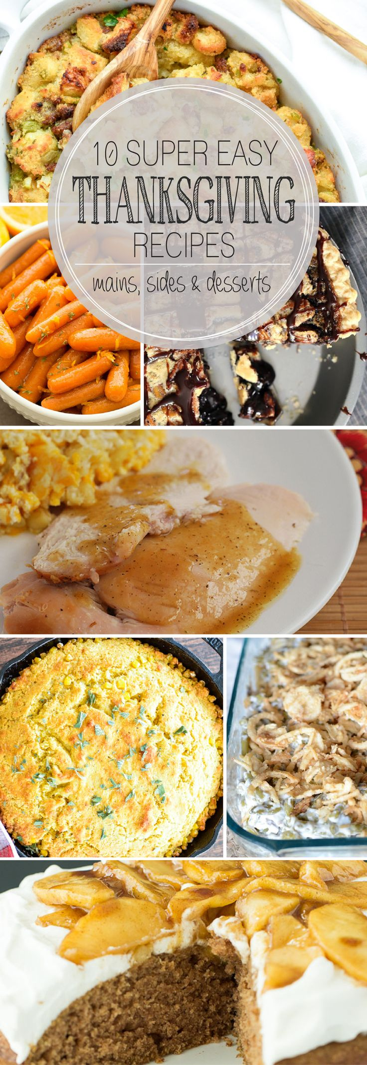 10 Easy Thanksgiving Recipes - sides, sweets, and turkey!