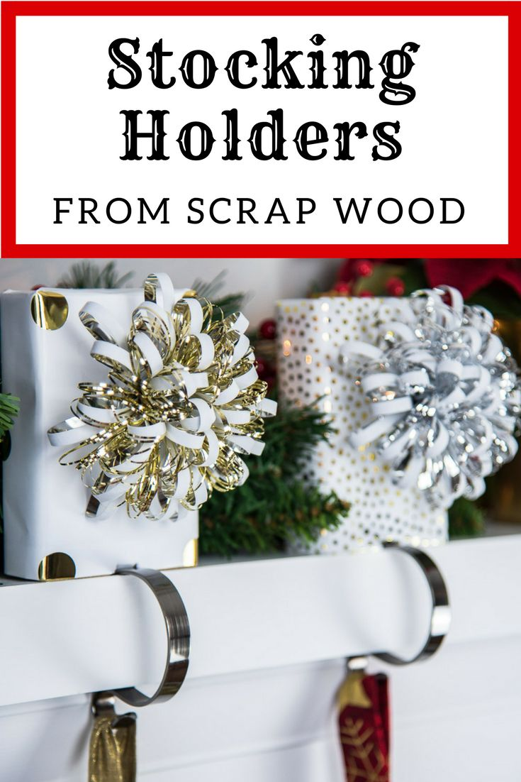 Use up those scrap 2 x 4 pieces to create these gorgeous stocking holders!