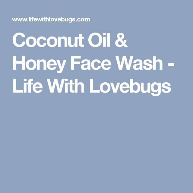 Coconut Oil & Honey Face Wash - Life With Lovebugs