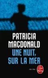 Une nuit, sur la mer - Patricia MacDonald
