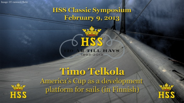 Timo Telkola - America's Cup as a development platform for sails - HSS Classic (in Finnish). Click for video and slides. Cover image credits: cseward/flickr CC