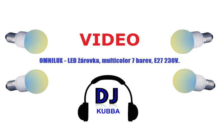 OMNILUX - LED žárovka, multicolor 7 barev, E27, 230V. [VIDEO]
