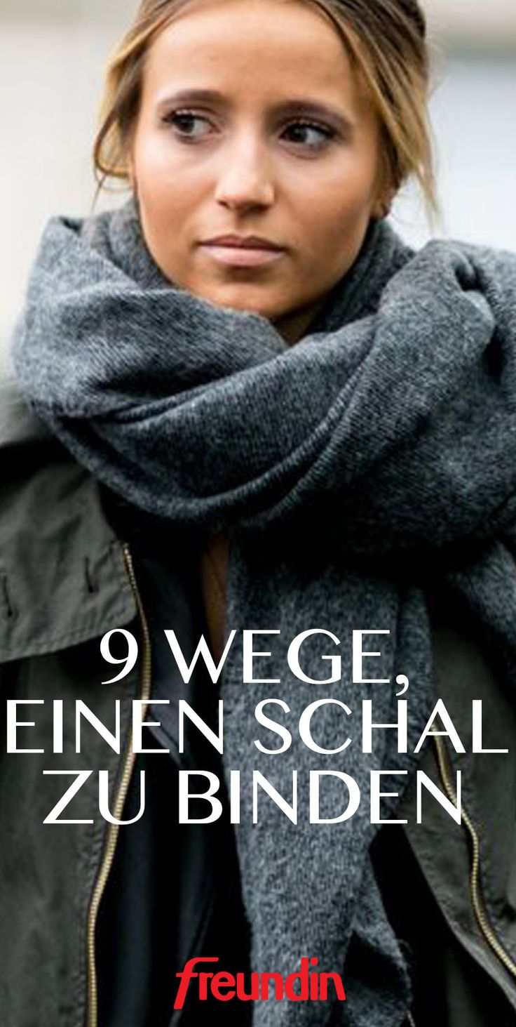 9 Wege, einen Schal zu binden – Freundin