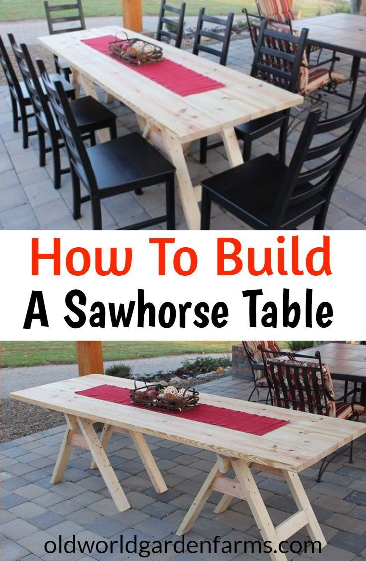 How To Build Your Own Table This Inexpensive Sawhorse Table Is Perfect When You Need Extra Table Space Fo Outdoor Table Plans Diy Dining Table Saw Horse Table