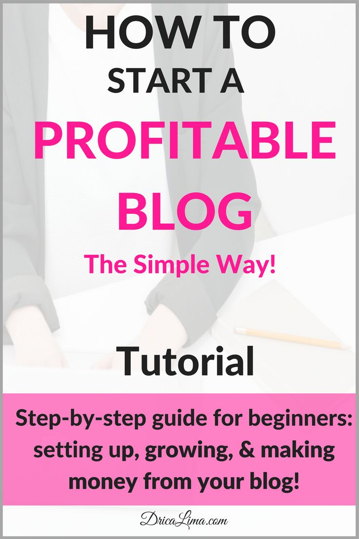 How To Start a Profitable Blog For Beginners, The Simple Way, Step-by-step tutorial guide for setting up, growing, and making money from your blog.