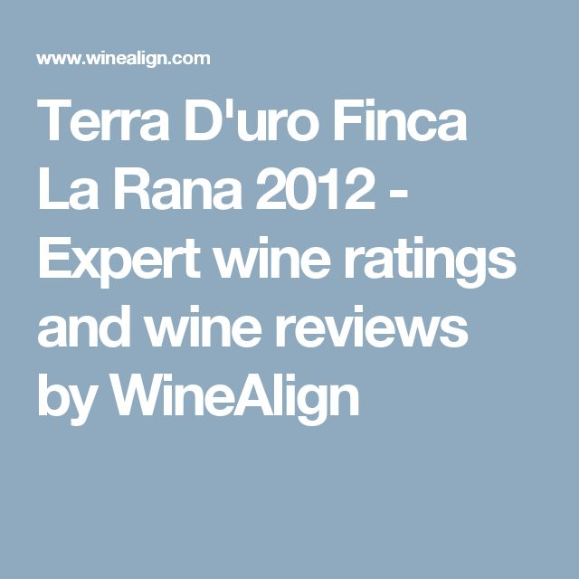 Terra D'uro Finca La Rana 2012 - Expert wine ratings and wine reviews by WineAlign