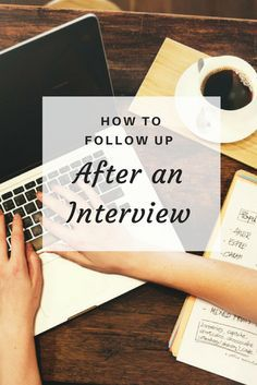 How to properly follow up after an interview
