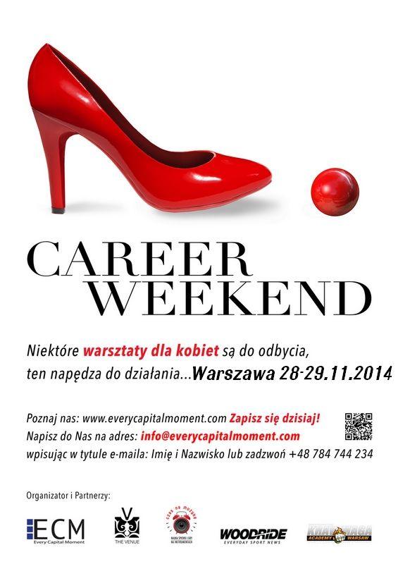 Career Weekend for Women, więcej informacji na stronie organizatora;  http://www.everycapitalmoment.com