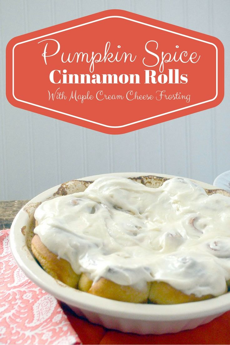 Pumpkin Spice Cinnamon Rolls with Maple Cream Cheese Frosting