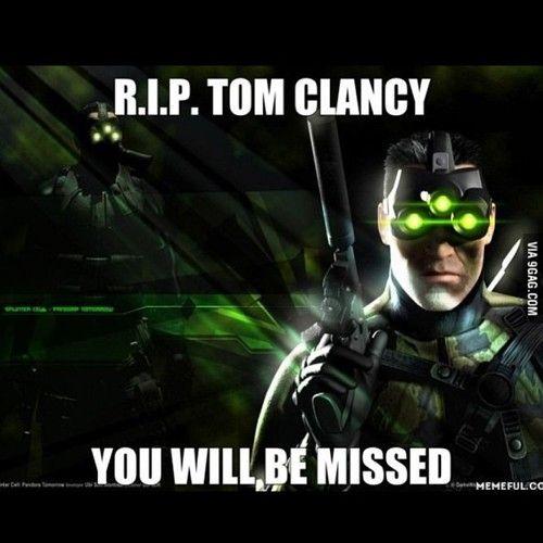 Tom Clancy died?  :(   I loved Tom Clancy