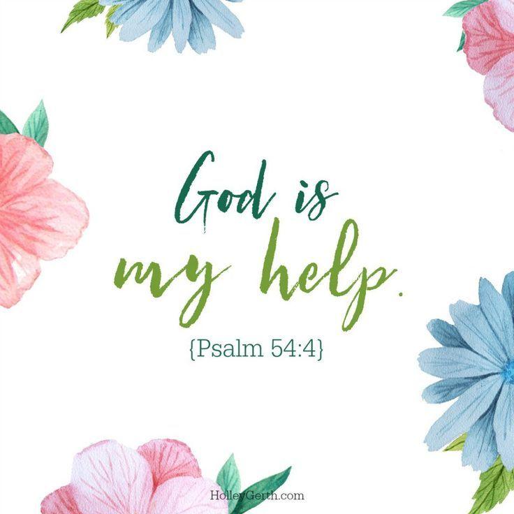 God is my help.  Psalm 54:4