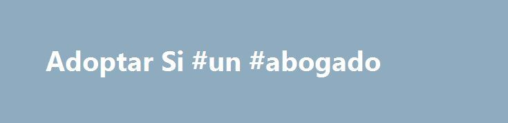 Adoptar Si #un #abogado http://france.nef2.com/adoptar-si-un-abogado/  Somos Sandra Elisabet Perez y Rub n Adri n Mart nez de 44 y 48 a os respectivamente. Sandra, maestra jardinera Directora de un jard n de infantes de la Provincia de Buenos Aires y Rub n ,abogado. Vivimos en Berazategui Provincia de Buenos Aires Republica Argentina. Tenemos dos hijitos, Manuel de 8 a os y Dolores de 7 a os. Si no te decid s a adoptar, te queremos convencer; si te decidiste, endulz la espera y hacela m s…
