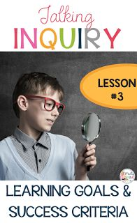 Talking Inquiry - Learning Goals and Success Criteria - Madly Learning