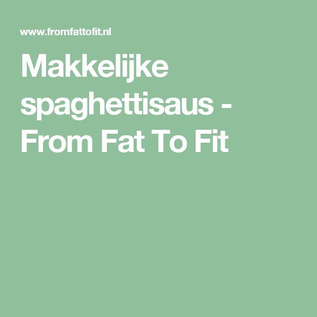 Makkelijke spaghettisaus - From Fat To Fit