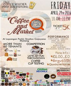 Coffee and Market dilaksanakan selama 1 hari pada tanggal 29 April 2016 di lapangan parkir Stadion Gajayana Malang.