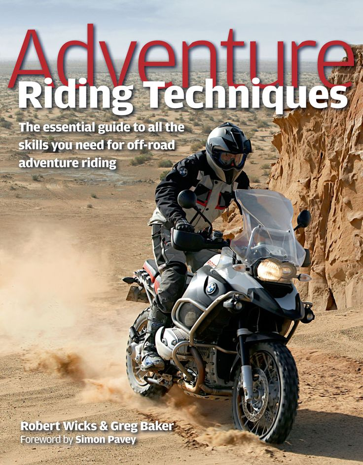 Adventure Riding Techniques - Robert Wicks - See: Adventure Motorcycling