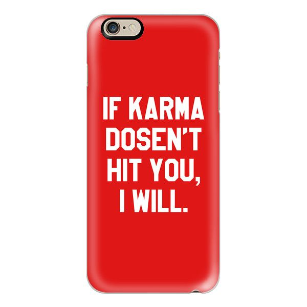 iPhone 6 Plus/6/5/5s/5c Case - IF KARMA DOESN'T HIT YOU I WILL (Red) (£27) ❤ liked on Polyvore featuring accessories, tech accessories, phone cases, phone, cell phone, electronics, iphone case, apple iphone cases, slim iphone case and iphone cell phone cases