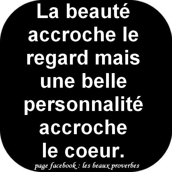 = beauty catches the eye, but personality catches the heart.