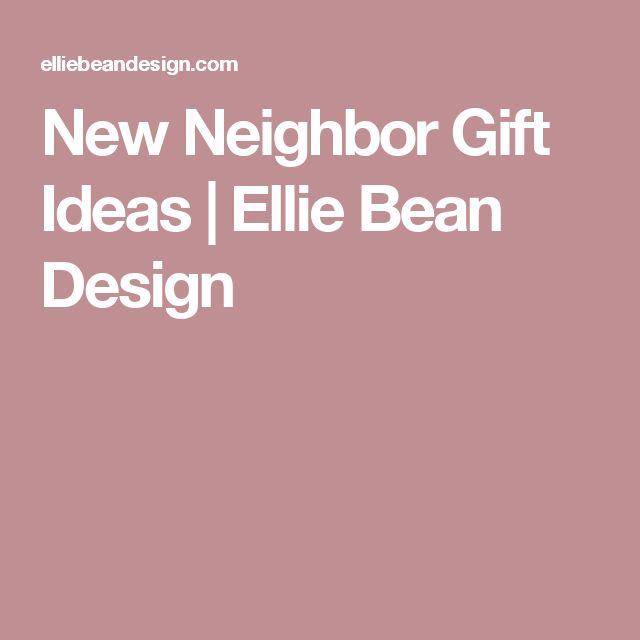 New Neighbor Gift Ideas   Ellie Bean Design