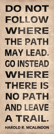 Leave your own trail...   Check out some more awesome quote posters!