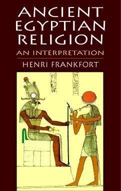 Ancient Egyptian Religion : An Interpretation
