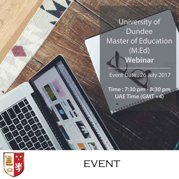 | University of Dundee Master of Education (M.Ed) Webinar |  Event Date : 26 July 2017  Time : 7:30 pm - 8:30 pm UAE Time (GMT +4)  Venue: Online - Laptop, Tablet or Smartphone  Join us on the 26th of July from 7:30 pm - 8:30 pm. Learn more about this programme at the Information Webinar with Ms. Marie Beresford-Dey, MEd Programme Convenor & Lecturer in Education, University of Dundee.   Do not miss this opportunity!  Click here and register now…