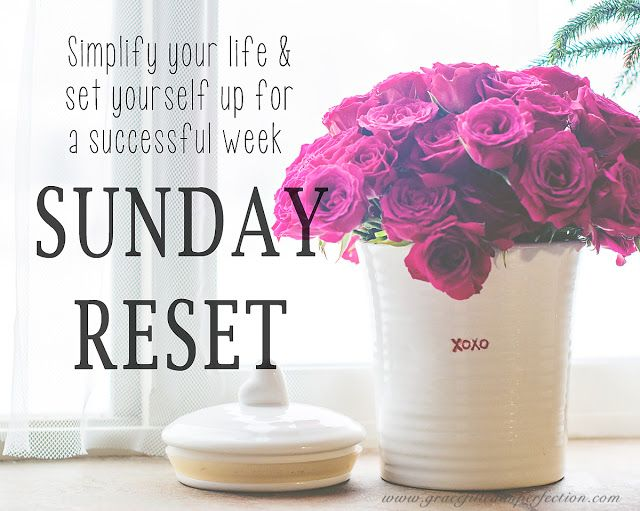 Grace Filled Imperfection: Simple Saturdays: Sunday Reset