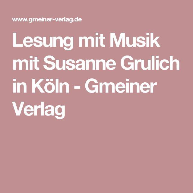 Lesung mit Musik mit Susanne Grulich in Köln - Gmeiner Verlag