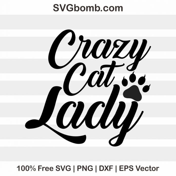 Crazy Cat Lady Svg Crazy Cats Crazy Cat Lady Free Cats