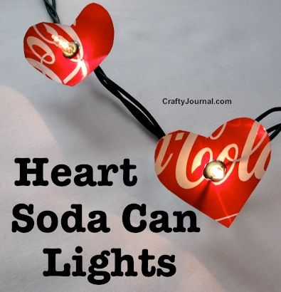 Create Heart Soda Can Lights for a special occasion by Crafty Journal