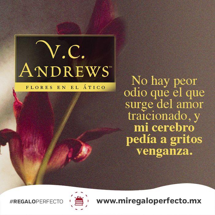 Flores En El Atico De V C Andrews Frases De Flores Flores En El Atico Frases Literarias