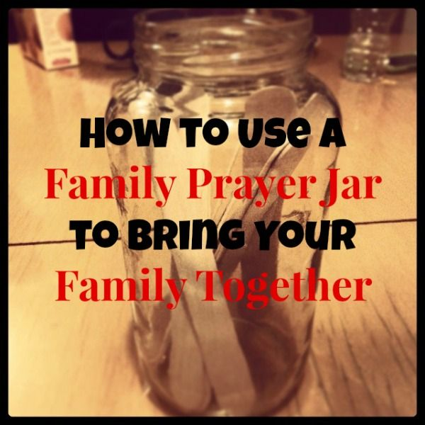 How to Use A Family Prayer Jar to Bring Your Family Together - Would make a great MOPS craft if you cutesy it up a bit!