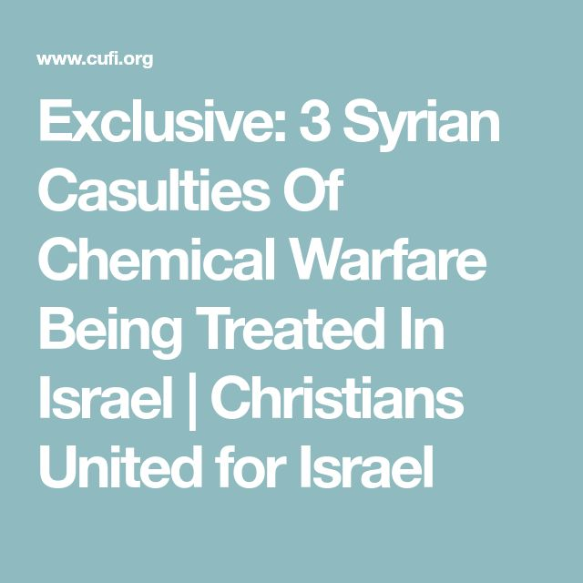 Exclusive: 3 Syrian Casulties Of Chemical Warfare Being Treated In Israel | Christians United for Israel