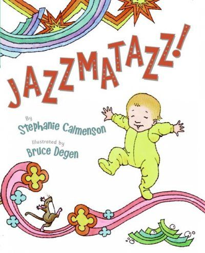 Pajama Jam 9.28  Jazzmatazz! By Stephanie Calmenson When a mouse scurries into a house and starts to play jazz music, other animals join in, one by one, each using his or her own particular talent.