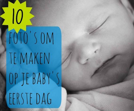 10 foto's om te maken op je baby's eerste dag!