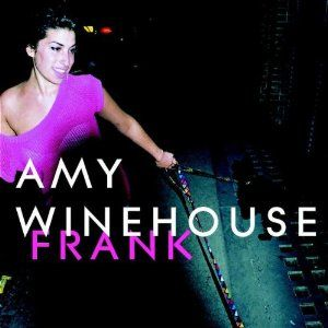 Amy Winehouse - Frank - Before Drugs and Alcohol took over.   You had so much more to give, but now you're gone.  I'm sad!
