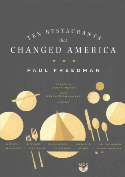 Ten Restaurants That Changed America: Library Edition