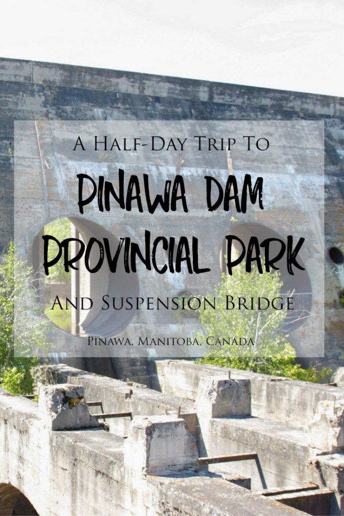 A Half-Day Trip To Pinawa Dam Provincial Park and Suspension Bridge in Manitoba, Canada | Do you live in Manitoba or have plans to travel to the province? Pinawa Dam and Suspension Bridge are two beautiful places to explore about an hour and a half east of Winnipeg, making them perfect places to visit on a day trip! There are lots of fantastic photo opportunities and gorgeous landscapes and nature to admire. Check out my blog post to read about my experiences and get some photo inspiration!
