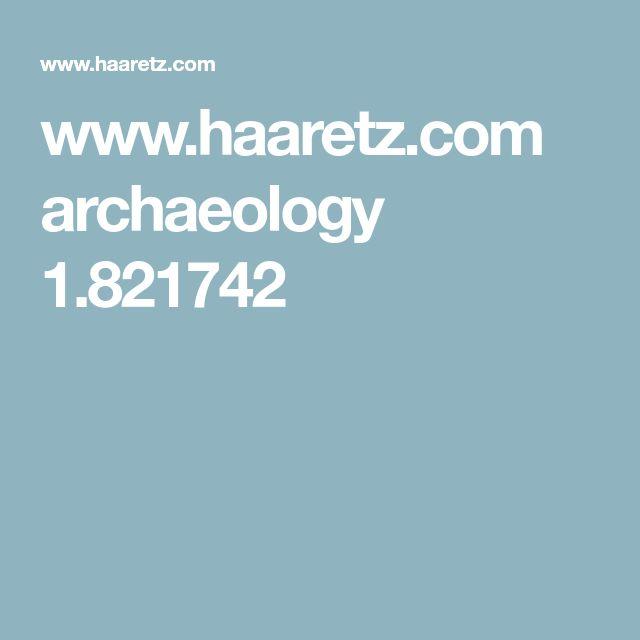 www.haaretz.com archaeology 1.821742