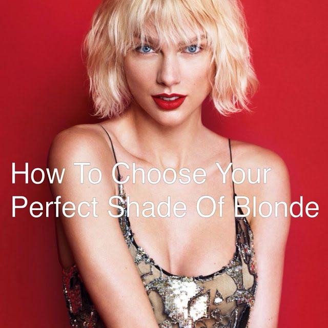 How To Choose Your Perfect Shade Of Blonde Taylor Swift's new blonde hair is just fantastic. I LOVE it! Would it look good on you? Which shade of blonde is the perfect shade of blonde for you? Check out this simple guide to choosing your perfect shade of blonde