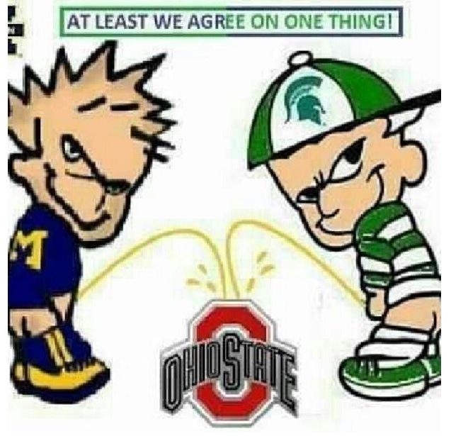 I might dislike Michigan state but I HATE Ohio state even more :) ... #OhioStateSucks #GoBlue #UofM
