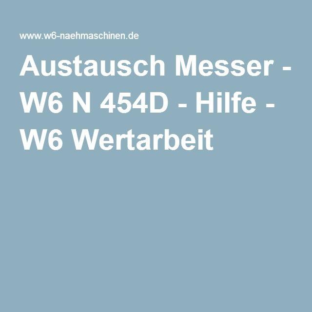 Austausch Messer - W6 N 454D - Hilfe - W6 Wertarbeit