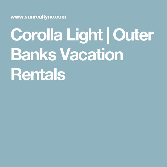 Corolla Light | Outer Banks Vacation Rentals